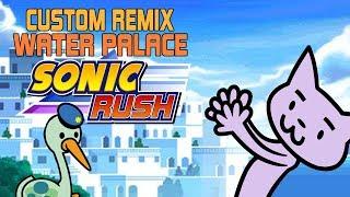 Rhythm Heaven Custom Remix ~ Water Palace/ Back 2 Back (Sonic Rush)