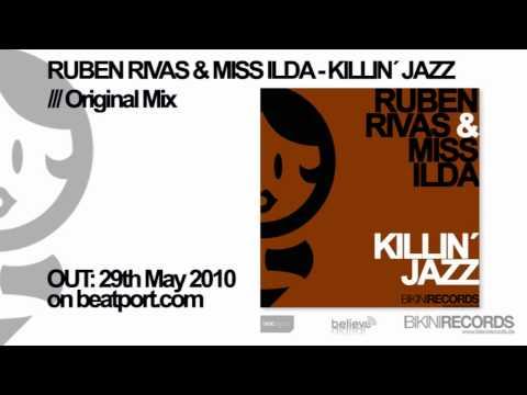 Ruben Rivas & Mill Ilda - Killin´ Jazz (Original M...