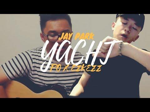 JAY PARK - 'YACHT' ft. Sik-K (English Cover) FT. EZKEZZ