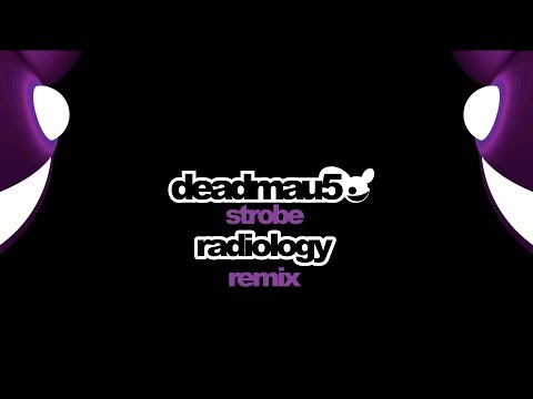 Deadmau5 - Strobe (Radiology Remix)