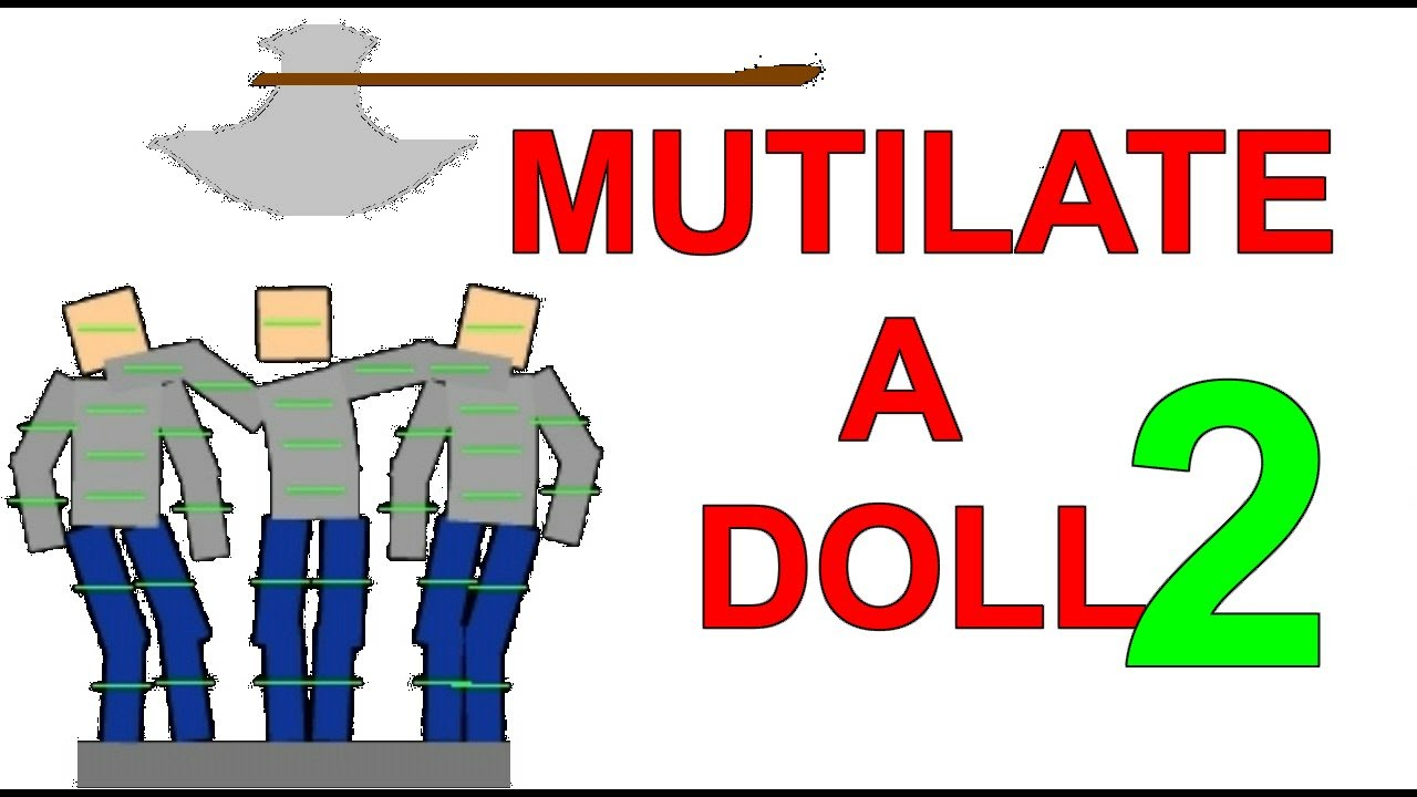 Multilate A Doll 2