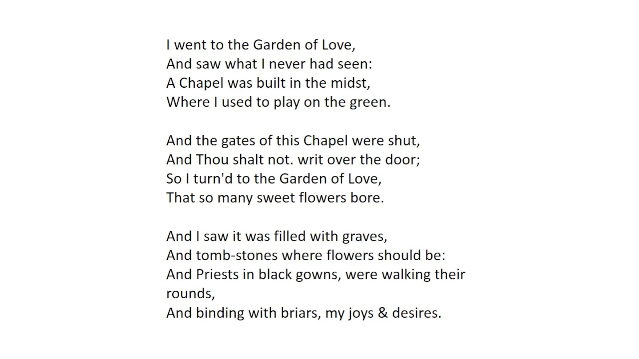 an analysis of the garden of love by william blake The garden of love i went to the garden of love, and saw what i never had seen: a chapel was built in the midst, where i used to play on the green.