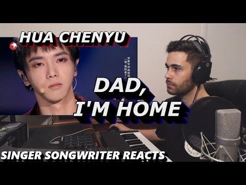 Hua Chenyu  Dad, I'm Home  Singer Songwriter Reaction