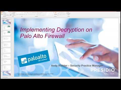 February 2018 Tech Talk - SSL Decryption Using Palo Alto Networks Firewalls