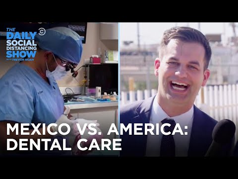 Why Are Americans Going to the Dentist in Mexico?   The Daily Social Distancing Show