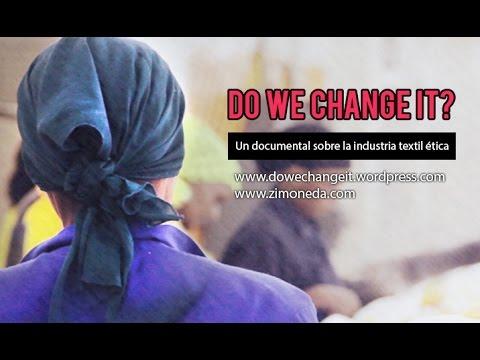 Do we change it?  Documental moda ética [Español]
