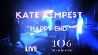 Kate Tempest - Happy End - Live @Le106