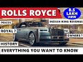 Rolls royce 2018 : Everything : History : Making : Price : Indian owners : Indian king history