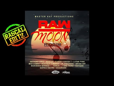 Raw Moon Riddim (Master Kat Prod. | 2017 | Rascal Editz Mix)