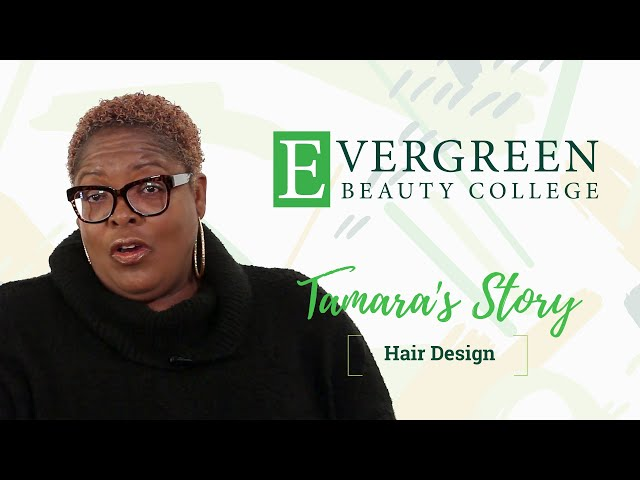 Tamara's Hair Design School Story | Evergreen Beauty College