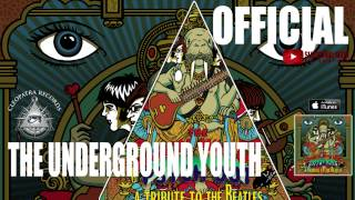 The Underground Youth - Come Together (Official Audio) [Psych-Out - A Tribute To The Beatles]