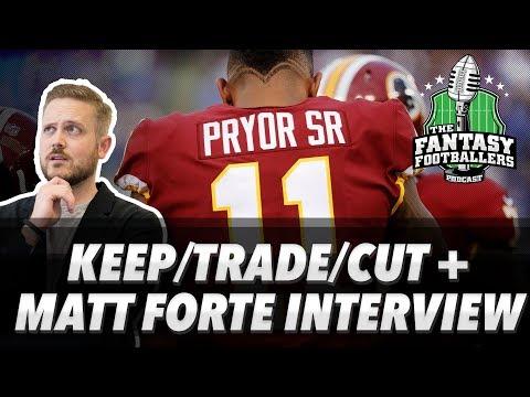 Fantasy Football 2017 - Keep/Trade/Cut, Pump the Brakes + Matt Forte Joins the Ballers - Ep. #445