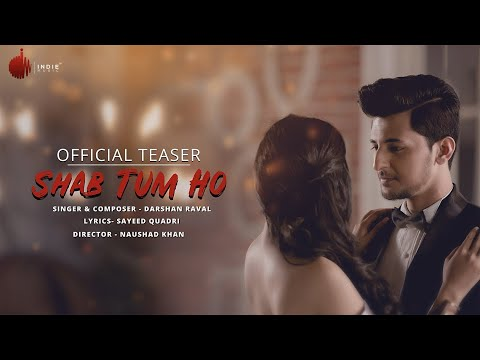 Shab Tum Ho | Official Teaser | Darshan Raval | Sayeed Quadri | Indie Music Label