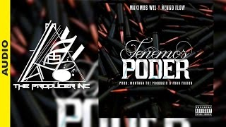 Maximus Wel Ft Nengo Flow - Tenemos poder [Audio]