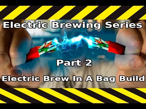 electric brewing series  part 2 electric brew in a bag build  electricbrewing ebiab electricbiab