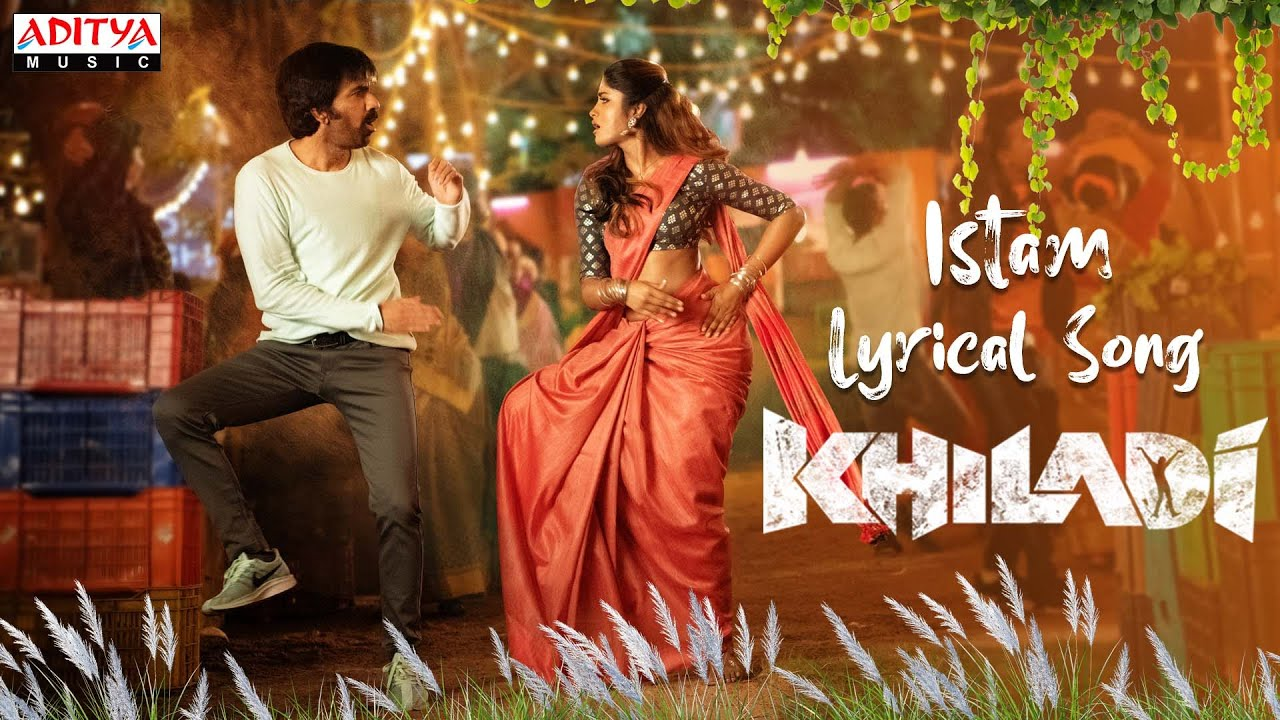 #Istam Lyrical Song | Khiladi Songs | Ravi Teja, Arjun, Meenakshi Chaudhary | Dimple Hayathi | DSP