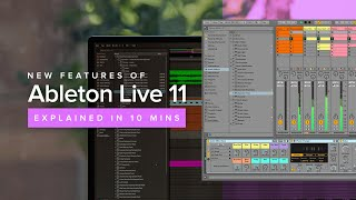 Ableton Live 11 - New Features Explained In 10 Mins