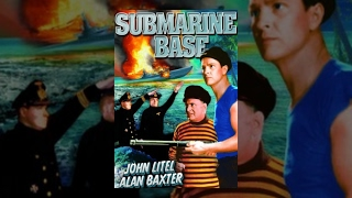 SUBMARINE BASE | Alan Baxter | Full War Movie | English | HD | 720p