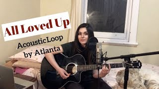 Amy Shark - All Loved Up (Acoustic Loop Cover by Atlanta)