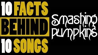10 Facts behind 10 songs: Smashing Pumpkins