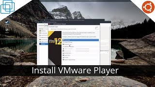 Install and Configure VMware Workstation Player On Linux