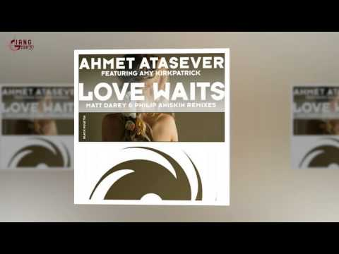 Ahmet Atasever Feat. Amy Kirkpatric - Love Waits (Matt Darey & Philip Aniskin Remix)