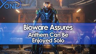 Bioware Assures Anthem Can Be Enjoyed Solo thumbnail