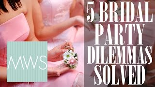 5 Bridal Party Dilemmas Solved | The Essential Guide To Wedding Dilemmas S1E4/8