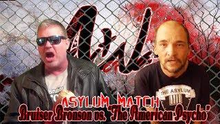 Bruiser Bronson vs. D-Sycho (Asylum Match)