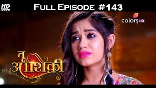 Tu Aashiqui - 7th April 2018 - तू आशिकी  - Full Episode