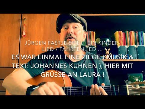 Es war einmal eine Ziege ( Musik & Text: Johannes Kuhnen ), hier von Jürgen Fastje !