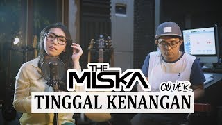 THE MISKA - TINGGAL KENANGAN (Cover)