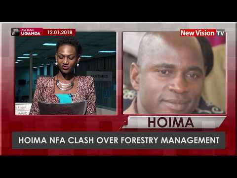 Around Uganda - Hoima, NFA clash over forestry management