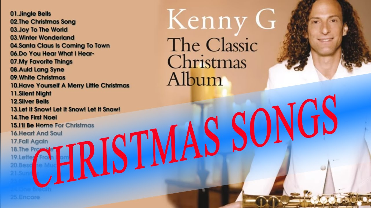 Kenny G The Classic Christmas || The Best Mery Christmas 2017 - YouTube
