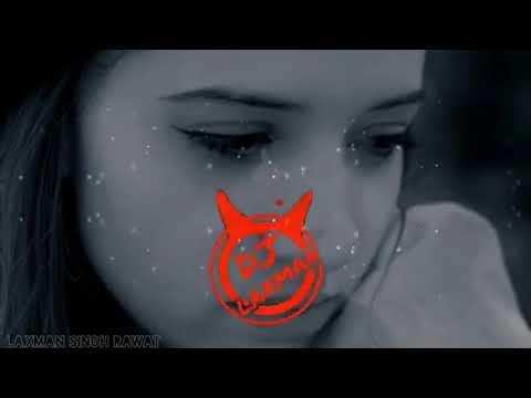 Tu Hi Khuda Tu Mera Sansar Love Song Remix Laxman Singh Rawat