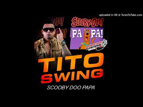 TITO SWING - SCOOBY DOO PAPA 2018