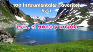100 Instrumentales Favoritos vol. 1 - 022 Jesus, el santo y ungido