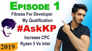 #AskKP Ep- 1 || My First App Earnings Time, Increase CPC, Fitn…