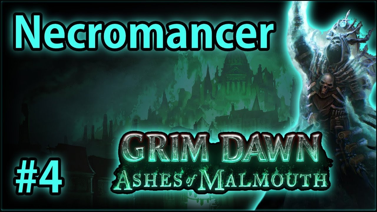 Necromancer + Shaman = Ritualist - Summoner #4 - Let's Play Grim Dawn:  Ashes of Malmouth (v1 0 2 0)