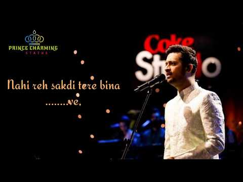 coke-studio-season-12-channa-by-atif-aslam-whatsapp-status-||-atif-aslam-new-whatsapp-status