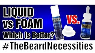 Liquid vs Foam: Which Is Better? | #TheBeardnecessities | Ep 23