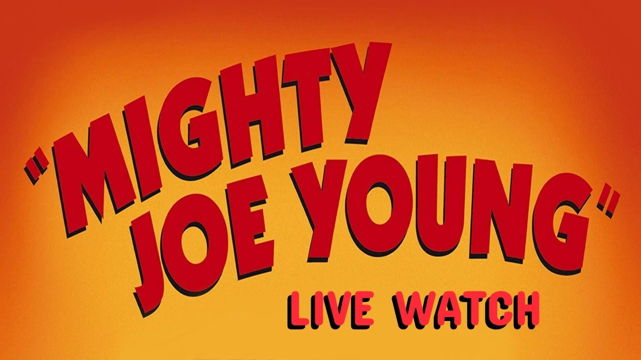 Download Mighty Joe Young LIVE WATCH