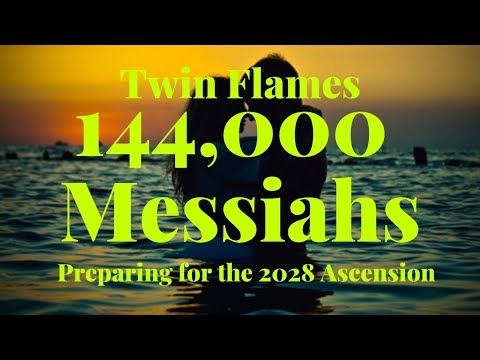 Twin Flames 144,000 Messiahs and the 2028 Ascension - YouTube