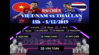 U22 Việt Nam - U22 Thái Lan 15h 5/12/2019 ( QUANG HẢI chấn thương nặng sang HÀN QUỐC chữa trị! )