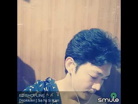 SMULE  : Sa Ni Si Kan / Periode 3 Tahun  Pinyin Song changes to hokkian