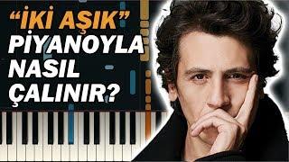 İki Aşık Piyano ile Nasıl Çalınır? 🎹 (Ersay Üner) Video