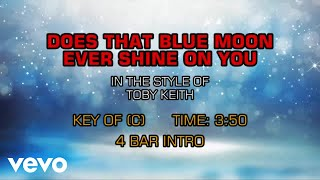 Toby Keith - Does That Blue Moon Ever Shine On You (Karaoke)