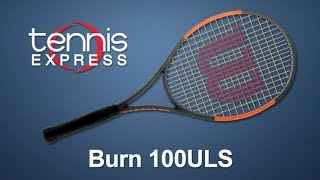 Wilson Burn 100ULS Tennis Racquet Review | Tennis Express