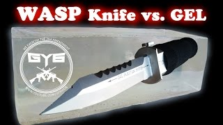 WASP Injection Knife -vs.- Ballistic Gel