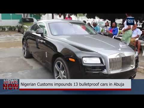 Nigerian Customs impounds 13 bulletproof cars in Abuja (Nigerian News)